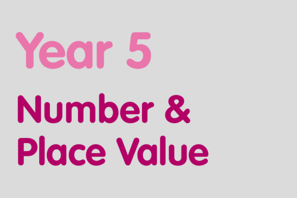 Year 5 activities for practising: Number & Place Value