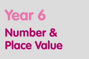 Year 6 activities for practising: Number & Place Value